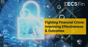 Fighting Financial Crime: Improving Effectiveness & Outcomes
